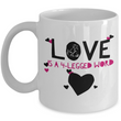 "Dog Or Cat Lover Coffee Mug -Pet Lover Gift - ""Love is a 4 Legged Word"""