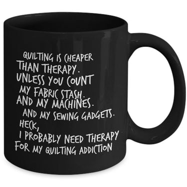 Quilting Or Sewing Coffee Mug - Funny Sewing Gift For Quilters -