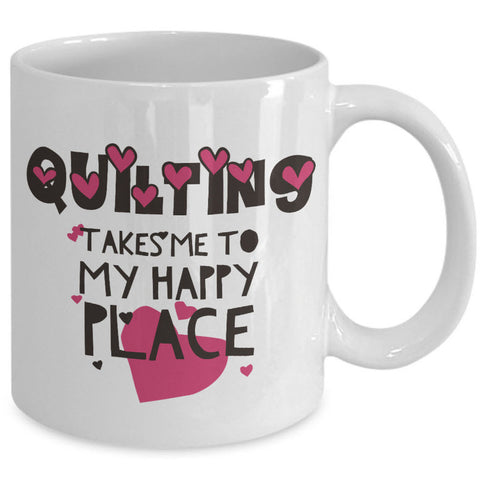 Sewing Coffee Mug - Funny Quilting Mug For Women - Funny Quilter Mug - Crafts Mug -