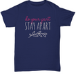 Inspirational Shirt For 200's Difficult Health Times - Show Your Support For World Health - Do Your Part Stay Apart