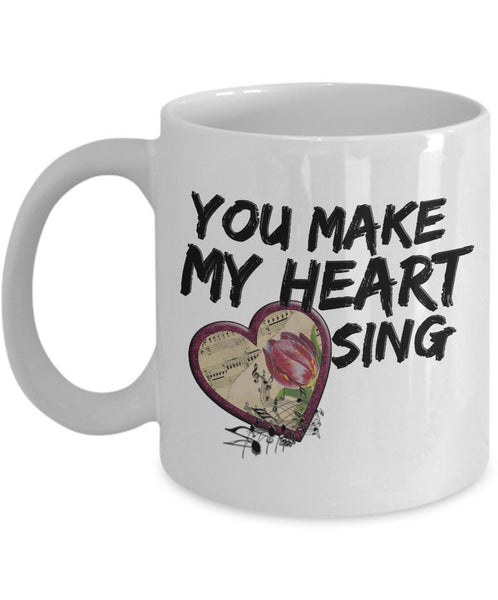 "Valentines Day Coffee Mug - Anniversary Gift - Love Mug - Cute Heart Mug - ""You Make My Heart Sing"""