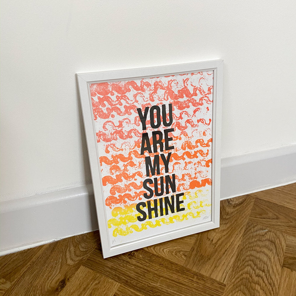 'You are my sunshine' Screen Print