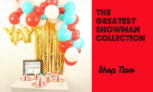 The Greatest Showman Circus Party Collection My Dream Party Shop