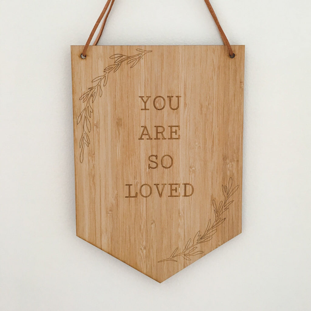 You Are So Loved Flag Plaque