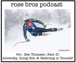 #41: Ben Thomsen (Part II) - Adversity, Going Solo & Believing in Yourself
