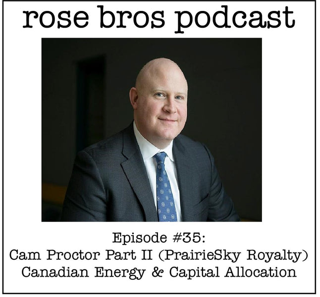 Episode #35: Cam Proctor Part II (COO PrairieSky Royalty) - Canadian Energy & Capital Allocation