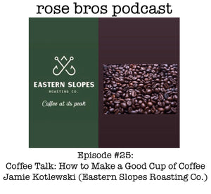 Episode #25: Jamie Kotlewski (Eastern Slopes Roasting Co.) Coffee Talk: How to Make a Good Cup of Coffee