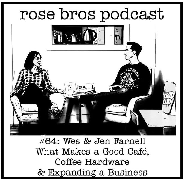 #64: Wes & Jen Farnell (Eight Ounce Coffee) - What Makes a Good Café, Coffee Hardware & Expanding a Business