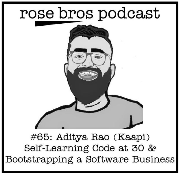 #65: Aditya Rao (Kaapi) Self-Learning to Code at 30 & Bootstrapping a Software Business to $1000 MRR