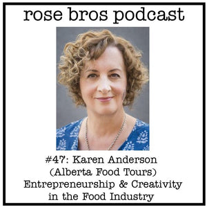 #47: Karen Anderson (Alberta Food Tours) - Entrepreneurship & Creativity in the Food Industry