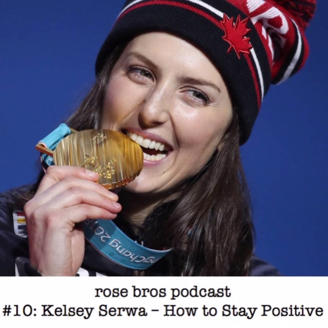Episode #10: Kelsey Serwa - How to Stay Positive in Stressful Times
