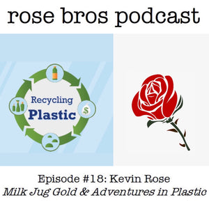 Episode #18: Kevin Rose (Rose Eco Projects) - Milk Jug Gold & Adventures in Plastic