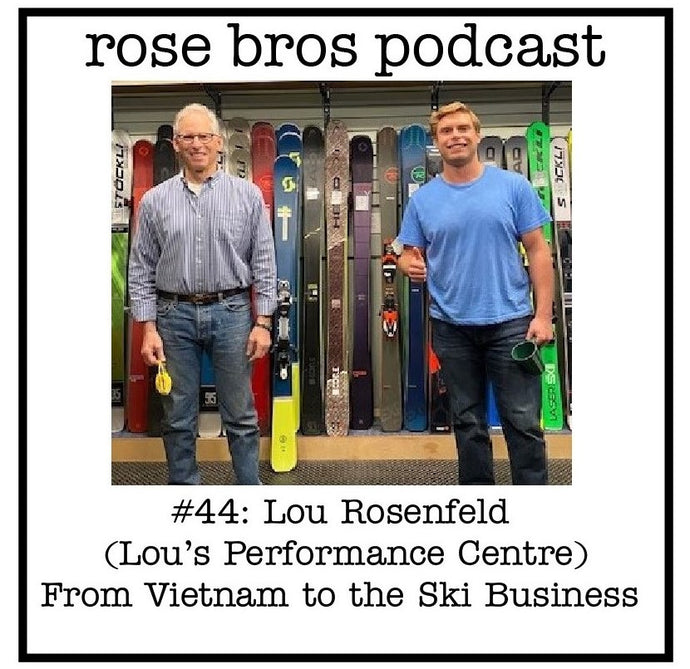 #44: Lou Rosenfeld (Lou's Performance Centre) - From Vietnam to the Ski Business