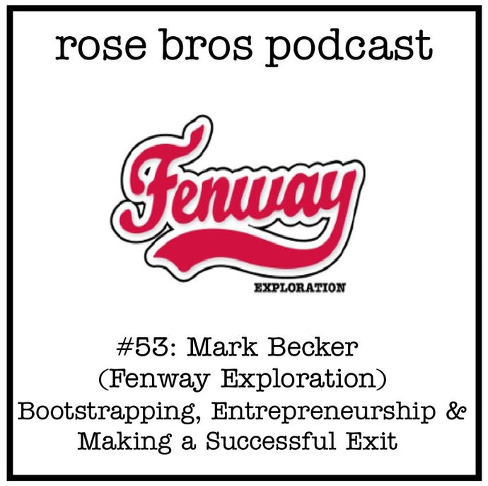 #53: Mark Becker (Fenway Exploration) - Bootstrapping, Entrepreneurship & Making a Successful Exit