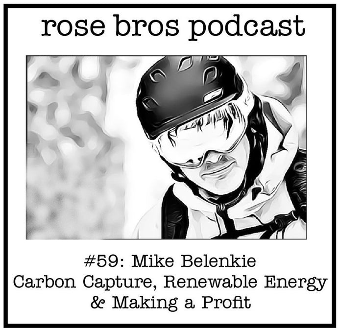#59: Mike Belenkie Part II (Advantage Oil & Gas) - Carbon Capture, Renewable Energy & Making a Profit