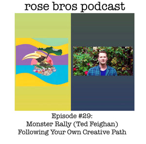 Episode #29: Monster Rally (Ted Feighan) - Following Your Own Creative Path