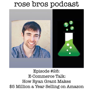 Episode #28: E-Commerce Talk: How Ryan Grant Makes $5 Million a Year Selling on Amazon