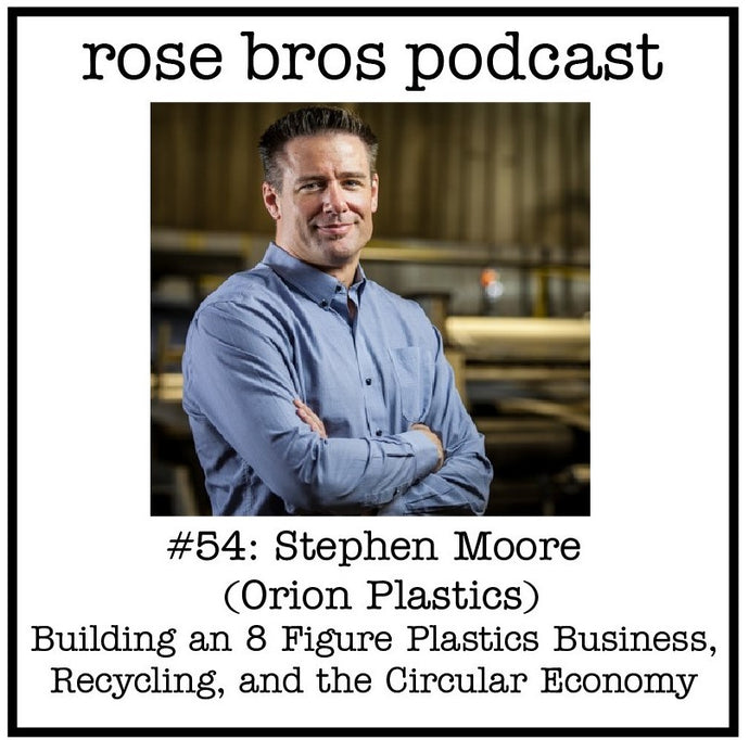 #54: Stephen Moore (Orion Plastics) - Building an 8 Figure Plastics Business, Recycling, and the Circular Economy