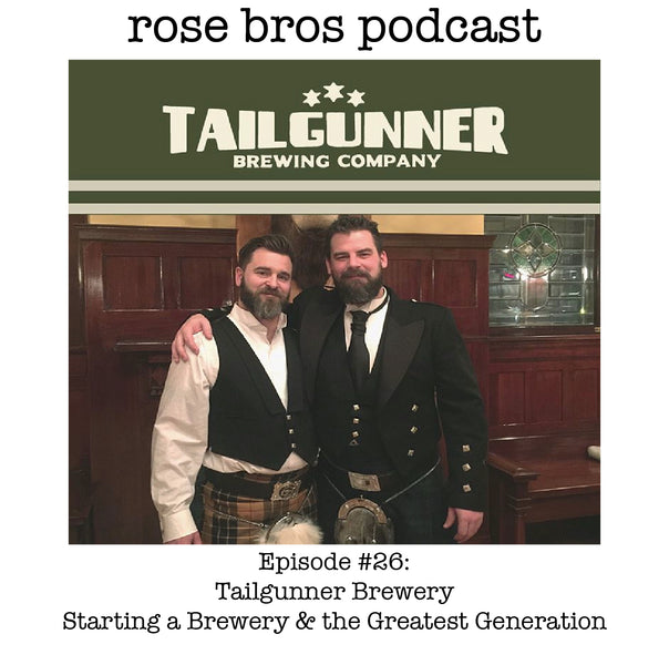 Episode #26: Tailgunner Brewery - Starting a Brewery & the Greatest Generation