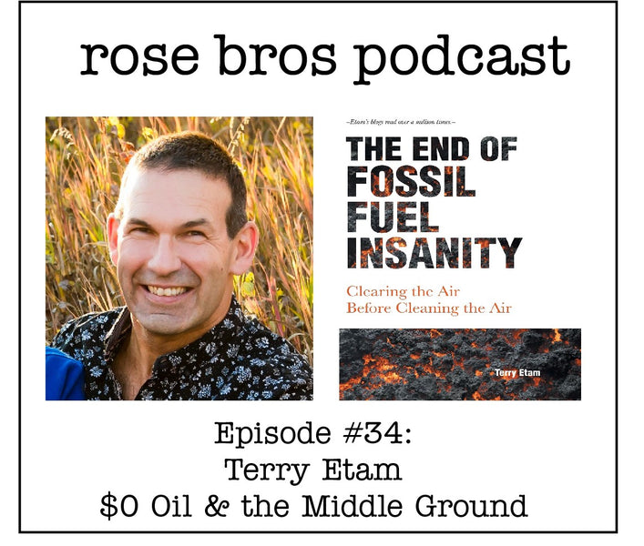 Episode #34: (Terry Etam) - $0 Oil & the Middle Ground