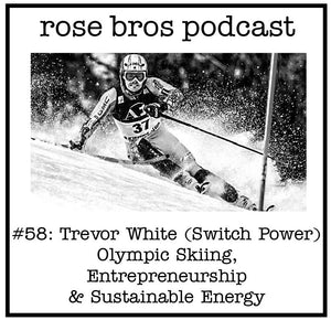 #58: Trevor White (Switch Power) - Olympic Skiing, Entrepreneurship & Sustainable Energy