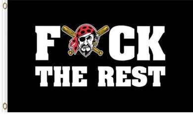 Pittsburgh Pirates F*ck The Rest Banner flag 90x150cm