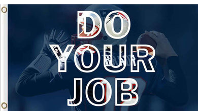 New England Patriots Do Your Job Flags 3ftx5ft