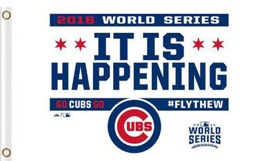 Chicago Cubs it is happening flag 3ftx5ft