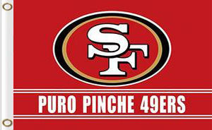 San Francisco 49ers Puro Pinche Flag 3ftx5ft