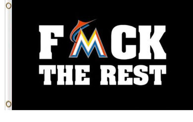 Miami Marlins F*ck The Rest Banner flag 3x5ft