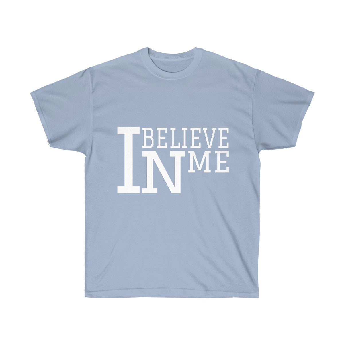 """I Believe In Me"" Unisex Ultra Cotton Tee"