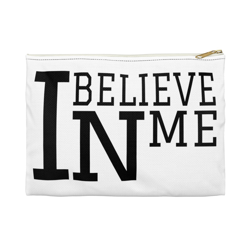 """I Believe In Me"" Accessory Pouch"