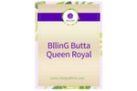BllinG Butta Queen Royal