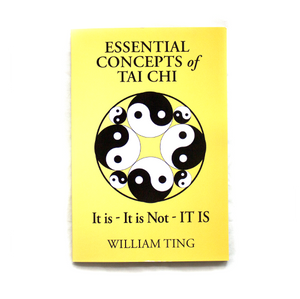 Essential Concepts of Tai Chi<br>by William Ting