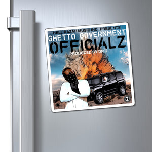 HellRazah Music Inc. Presents Ghetto Gov't Officialz Limited Edition Collectible Magnet
