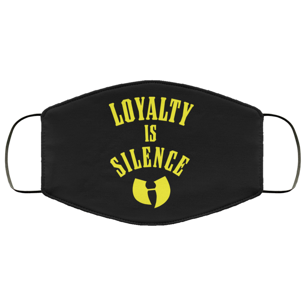 Loyalty Is Silence Face Mask