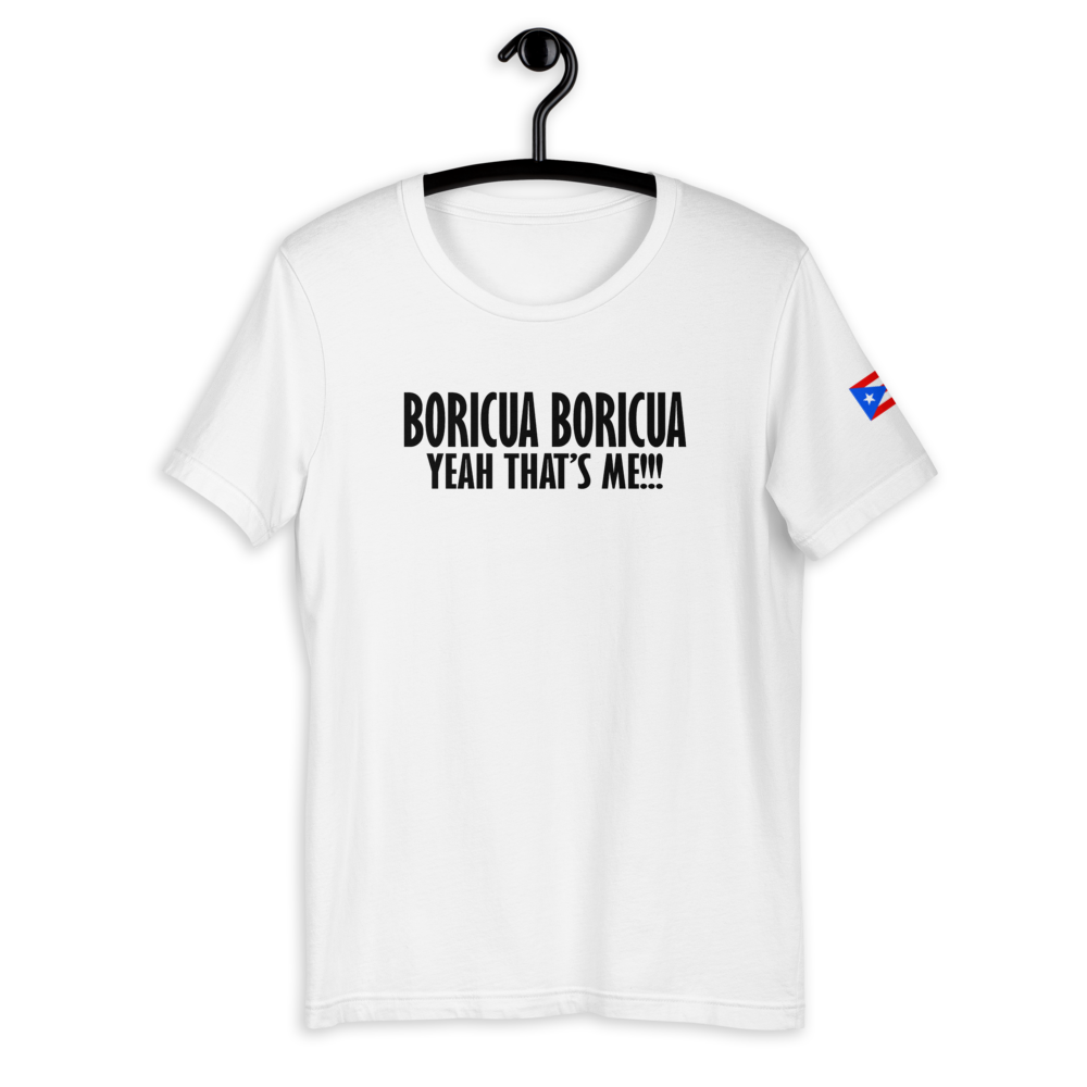 Boricua Boricua Yeah That's Me!!! Short-Sleeve Unisex T-Shirt