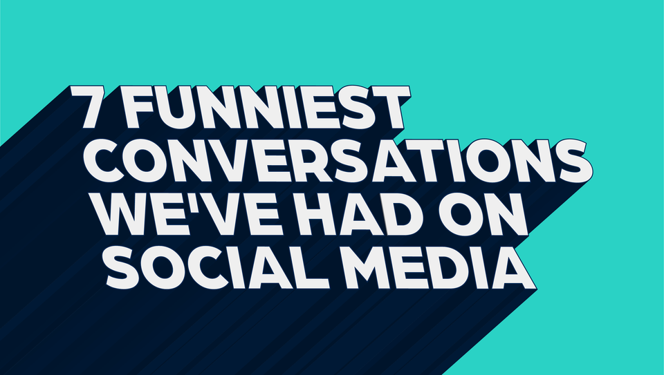 7 Funniest SFW Conversations We've Had on Social Media