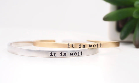 It Is Well - Mantra Cuff Bracelet