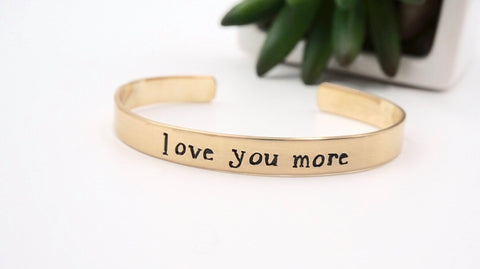 Love You More - Mantra Cuff Bracelet