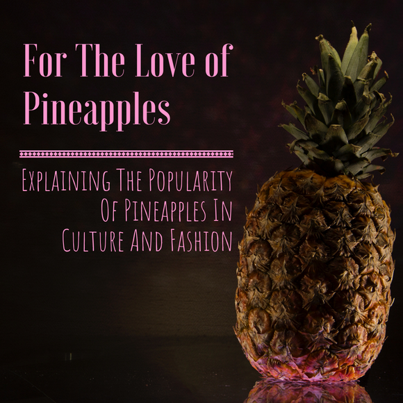 Pineapple tradition fashion culture