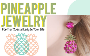 Pineapple Jewelry For That Special Lady In Your Life
