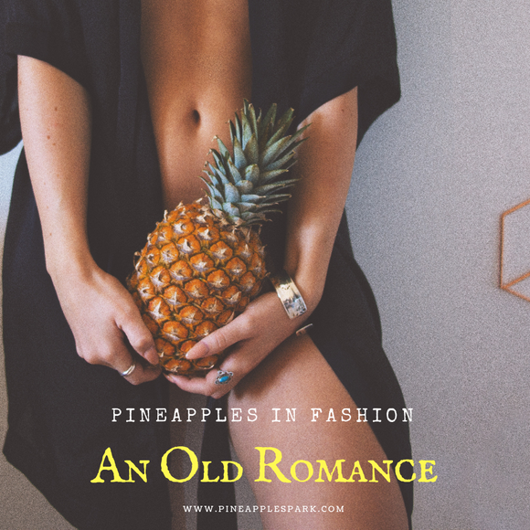 Pineapples in Fashion: An Old Romance