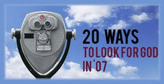 20 Ways to Look for God in '07