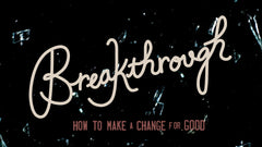 Breakthrough - Week 4
