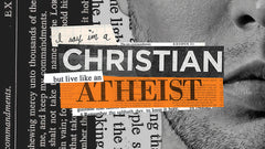 I Say I'm a Christian But Live like an Atheist Audio Bundle
