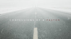 Confessions of a Pastor - Week 3
