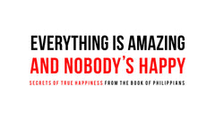 Everything Is Amazing! And Nobody's Happy. - Week 4