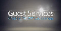 "Guest Services: Creating ""WOW"" Experiences Training Videos"