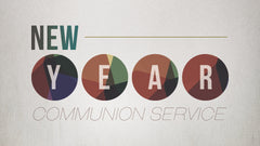 New Year Communion Service - Stand Alone